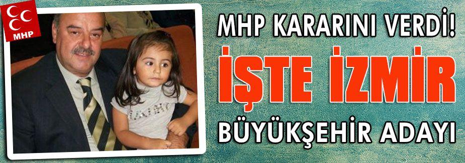 İşte MHP'nin Merak Edilen İzmir Adayı