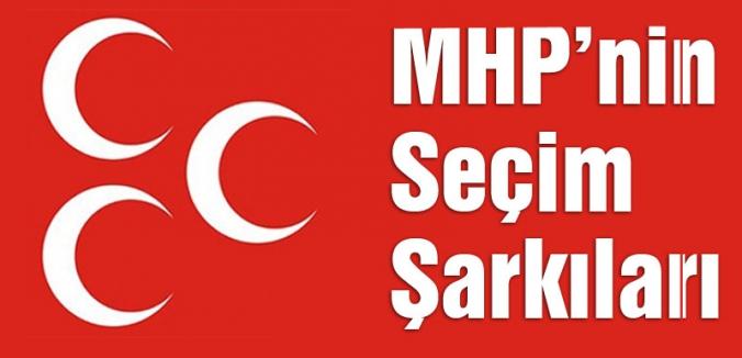 İşte MHP'nin Seçim Şarkıları