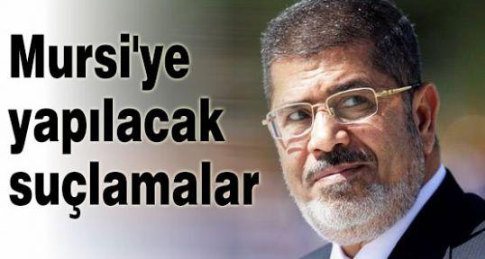 İşte Mursi'ye yapılacak suçlamalar