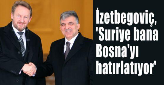 İzetbegoviç 'Suriye bana Bosna'yı hatırlatıyor'