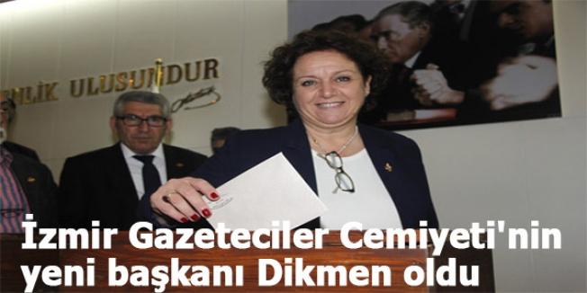 İzmir Gazeteciler Cemiyeti'nin yeni başkanı Dikmen oldu