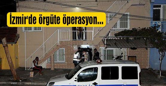 İzmir'de örgüte öperasyon...