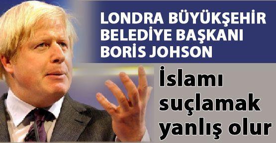 JOHSON: İslam'ı suçlamak yanlış