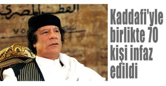 Kaddafi'yle birlikte 70 kişi infaz edildi