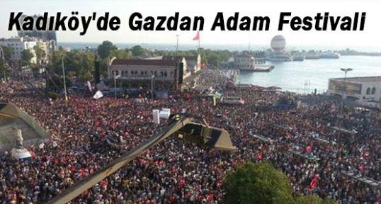 Kadıköy'de Gazdan Adam Festivali