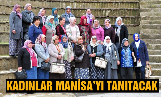 Kadınlar Manisa'yı tanıtacak