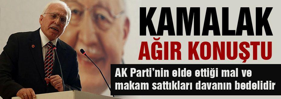 Kamalak: AKP için 'darbe ürünü bir parti' dedi.
