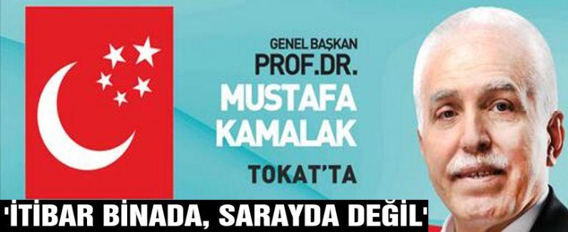 KAMALAK:  'İTİBAR BİNADA, SARAYDA DEĞİL'