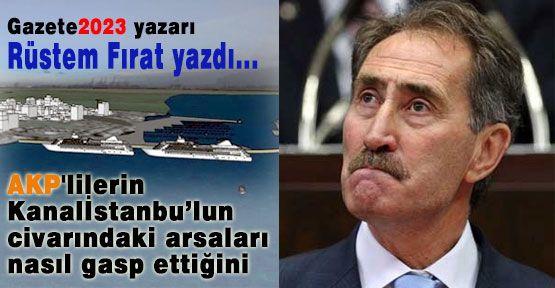 Kanalİstanbul'un çevresii gasp ediliyor