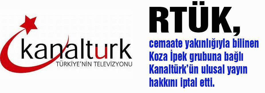 Kanaltürk'ün lisansı iptal edildi!