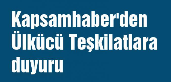Kapsamhaber'den Ülkücü Teşkilatlara duyuru