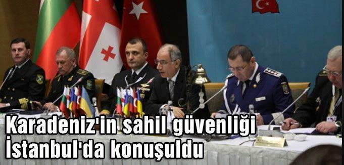 Karadeniz'in sahil güvenliği İstanbul'da konuşuldu