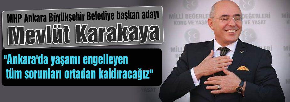 Karakaya, Ankara için  İddialı!