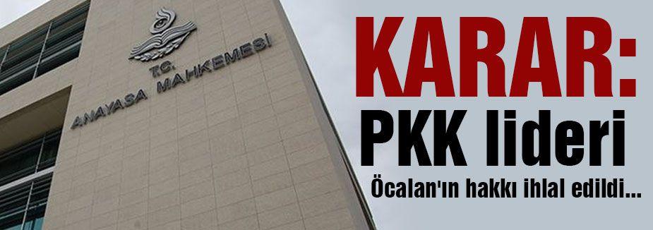 KARAR: Öcalan'ın hakkı ihlal edildi...