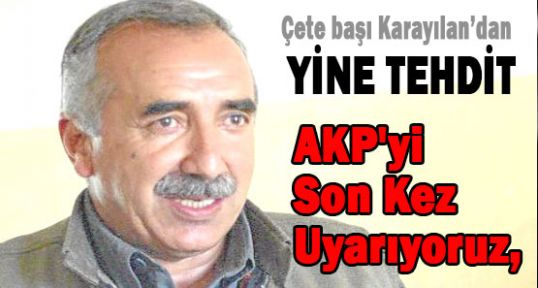 Karayılan: AKP'yi Son Kez Uyarıyoruz
