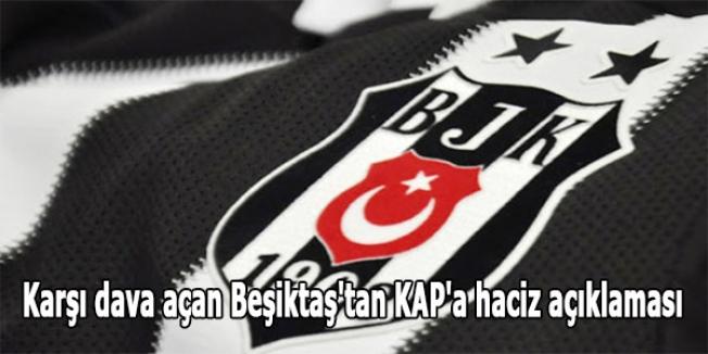 Karşı dava açan Beşiktaş'tan KAP'a haciz açıklaması