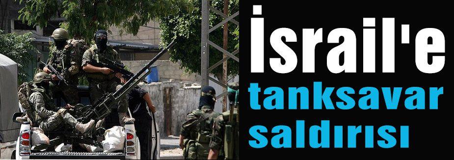 Kassam Tugayları'ndan İsrail'e tanksavar saldırısı