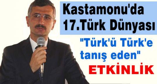Kastamonu'da 17. Türk Dünyası şöleni