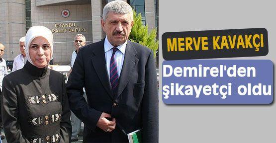 Kavakçı, Demirel'den şikayetçi oldu...