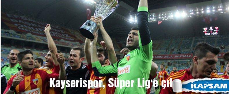 Kayserispor, Süper Lig'e çıktı