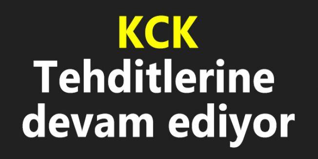 KCK Tehditlerine devam ediyor