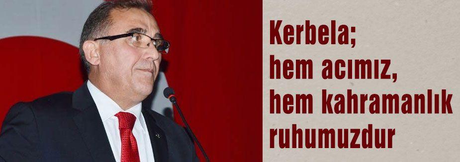 Kerbela; Kahramanlık ruhumuzdur