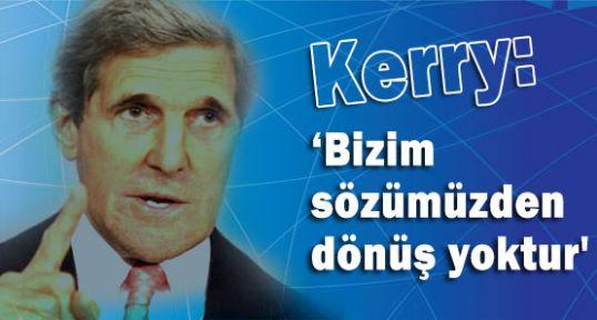 Kerry: 'sözümüzden dönüş yoktur'