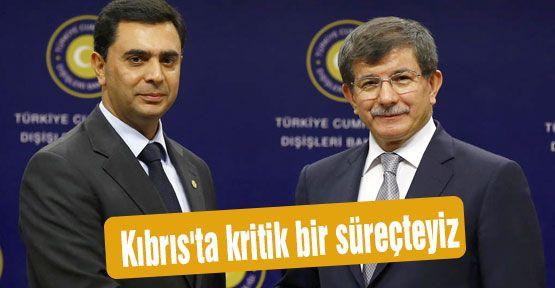 Kıbrıs'ta kritik bir süreçteyiz