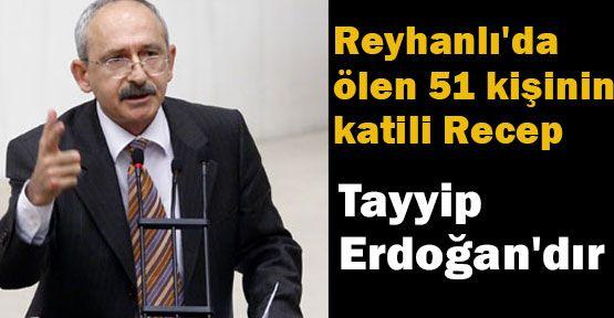 Kılıçdaroğlu; 51 kişinin katili Erdoğan'dır