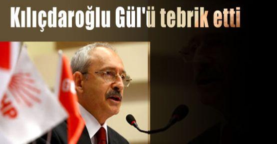 Kılıçdaroğlu Gül'ü tebrik etti