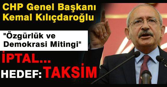 Kılıçdaroğlu, Herkesi Taksim'e Davet Etti