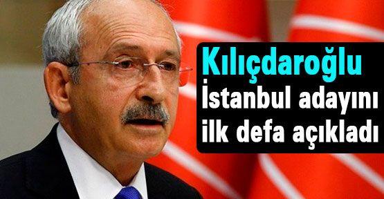 Kılıçdaroğlu, istanbul adayını açıkladı