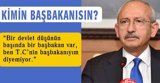 Kılıçdaroğlu; Kimin Başbakanısın?