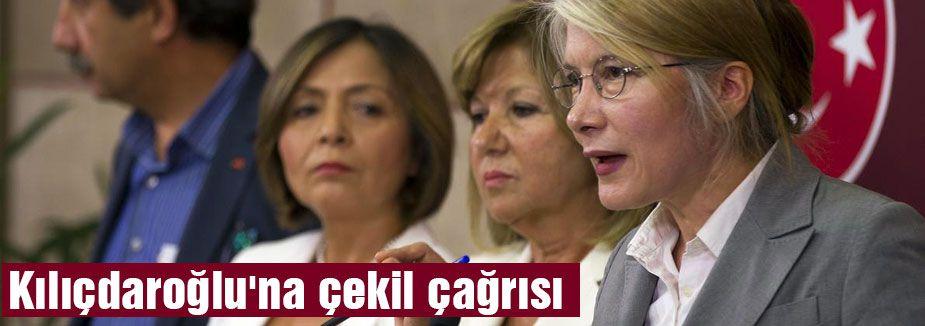 Kılıçdaroğlu'na çekil çağrısı