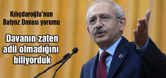 Kılıçdaroğlu'ndan  Balyoz Davası  yorumu