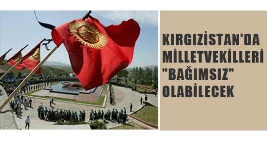 Kırgisistan'da Milletvekillerine Bağımsızlık