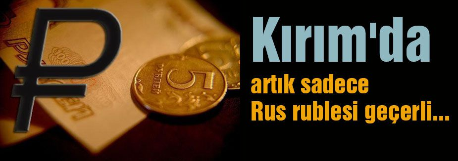 Kırım'da artık Rus rublesi geçerli...