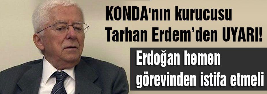 Konda: Erdoğan hemen istifa etmeli