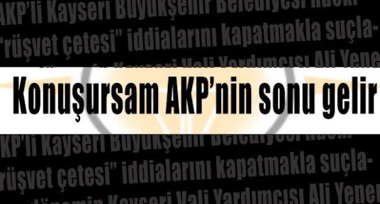 Konuşursam AKP'nin sonu gelir