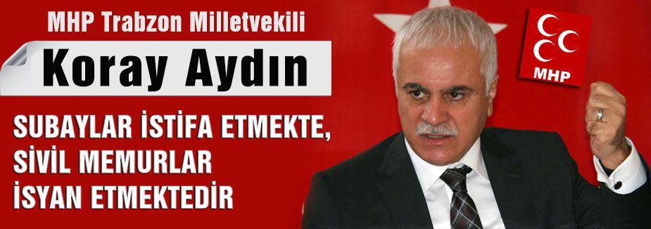 """Koray Aydın: """"Asker Millet İmajımız Sarsılmıştır"""""""
