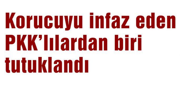 Korucuyu öldüren PKK'lılardan bir tutuklandı