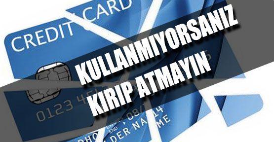 Kredi Kartlarınızı Kırıp Atmayın!