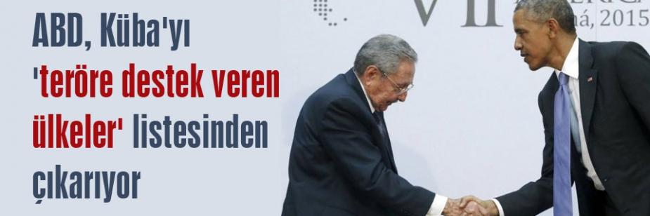 Küba teröre destek veren ülkeler listesinden çıkıyor