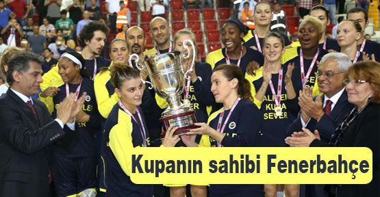 Kupanın sahibi Fenerbahçe