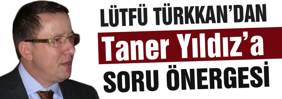Lütfü Türkkan'dan Soru Önergesi