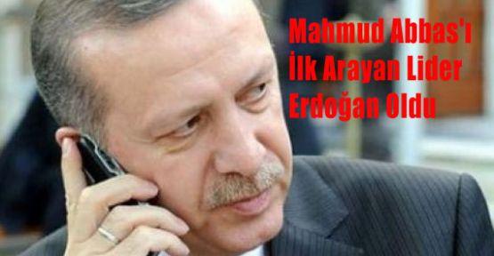 Mahmud Abbas'ı İlk Arayan Lider Erdoğan