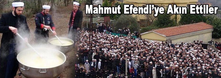 Mahmut Efendi'ye Akın Ettiler