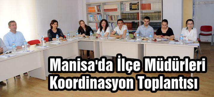 Manisa'da İlçe Müdürleri Koordinasyon Toplantısı