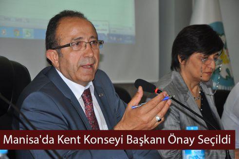 Manisa'da Kent Konseyi Başkanı Önay Seçildi