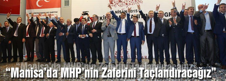 'Manisa'da MHP'nin Zaferini Taçlandıracağız'
